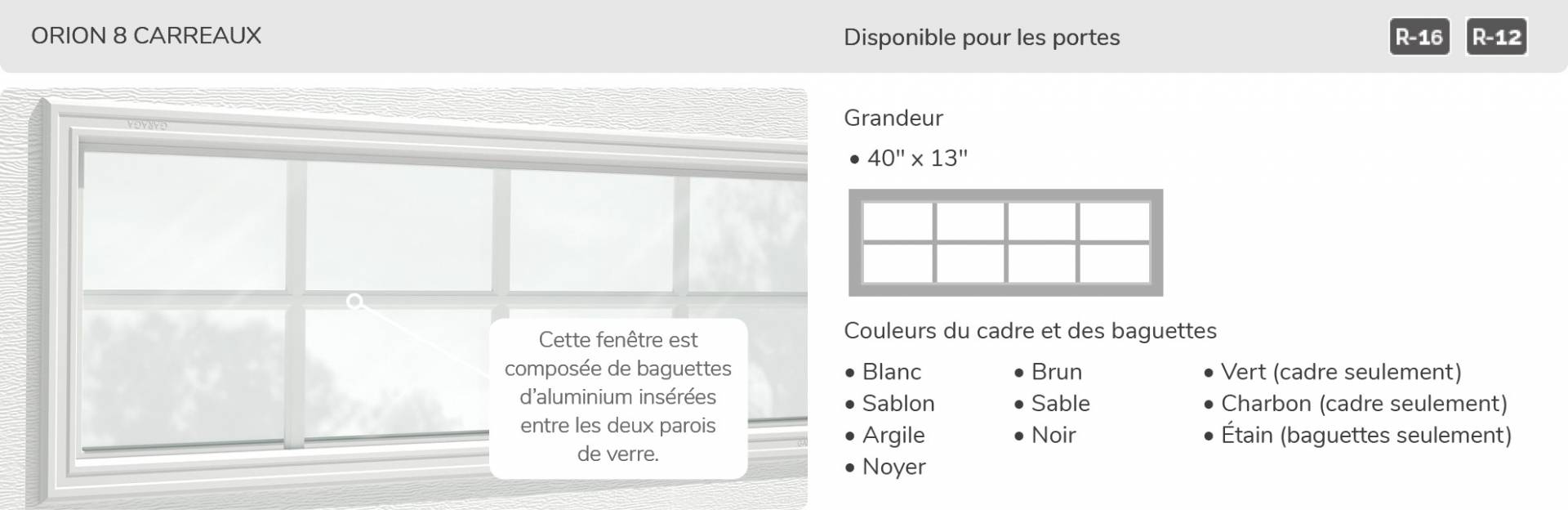 Orion 8 carreaux, 21' x 13', disponible pour la porte R-16
